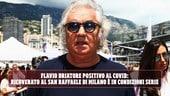Flavio Briatore è positivo al Covid: ricoverato in condizioni serie ma stabili